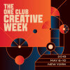 The One Club for Creativity Announces Full Schedule for Creative Week 2019 in New York