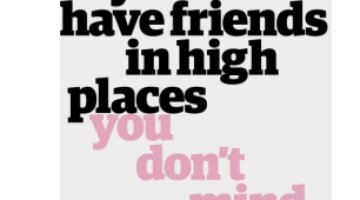 If you don't have friends in high places