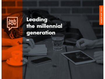 Leading the millennial generation - Jack POV