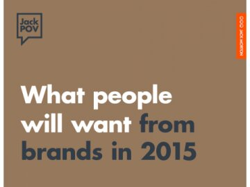 What people will want from brands in 2015