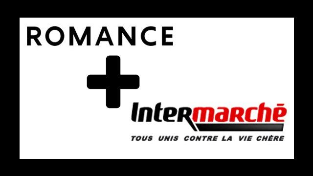 La belle Romance avec Intermarché.