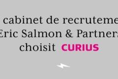 Le cabinet de recrutement Eric Salmon & Partners choisit l'agence Curius