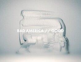 Bad America - Good