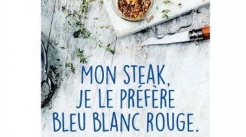 Mon steak, je le préfère bleu, blanc, rouge.