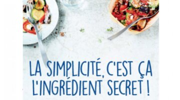 La simplicité, c'est ça l'ingrédient secret.
