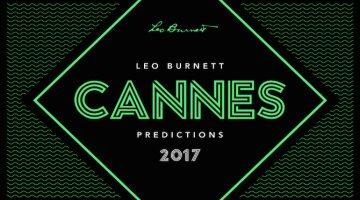 Leo Burnett Unveils 2017 Cannes Lions Predictions